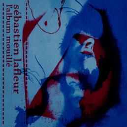 L'Album Mouillé - Sébastien Lafleur